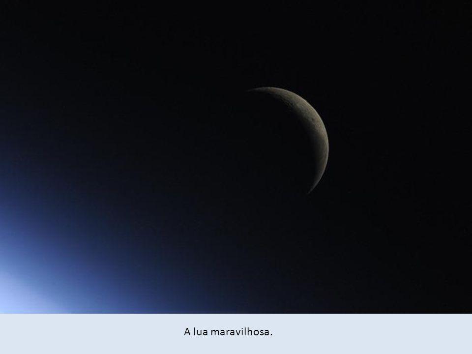 A lua maravilhosa.