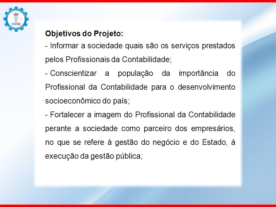 Objetivos do Projeto: Informar a sociedade quais são os serviços prestados pelos Profissionais da Contabilidade;