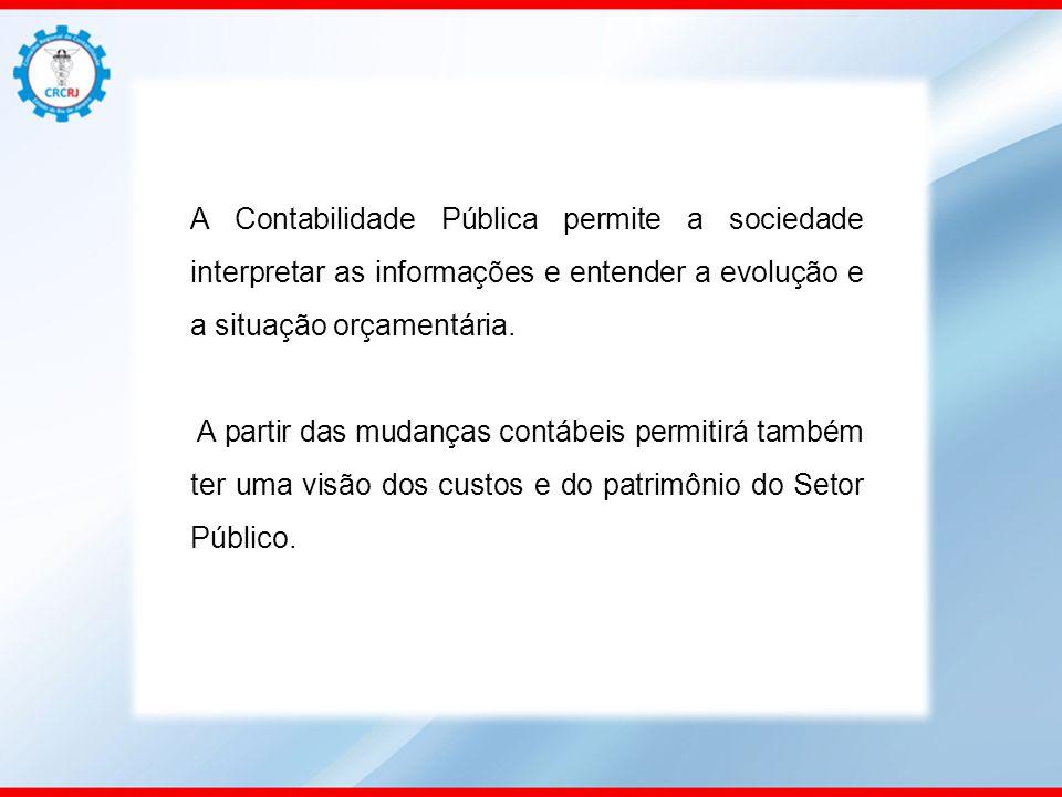 A Contabilidade Pública permite a sociedade interpretar as informações e entender a evolução e a situação orçamentária.
