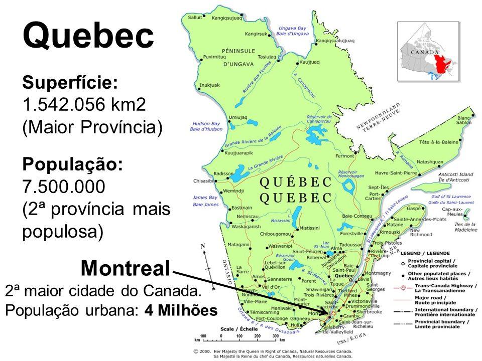 Quebec Superfície: 1.542.056 km2 (Maior Província) População: