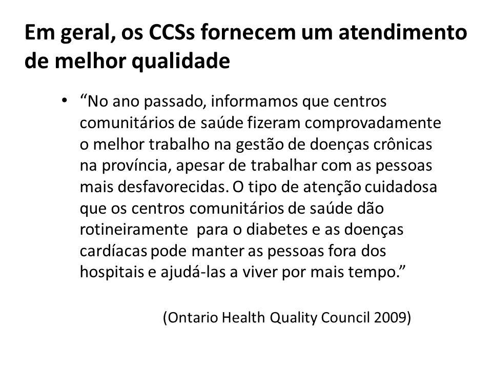 Em geral, os CCSs fornecem um atendimento de melhor qualidade