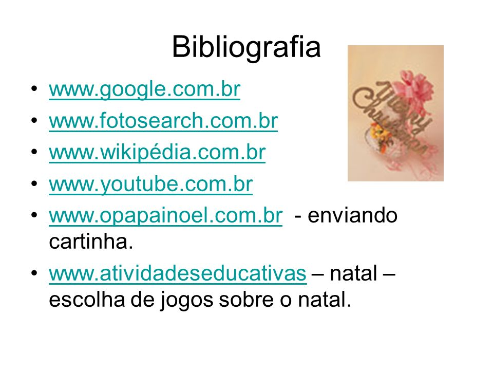Bibliografia www.google.com.br www.fotosearch.com.br