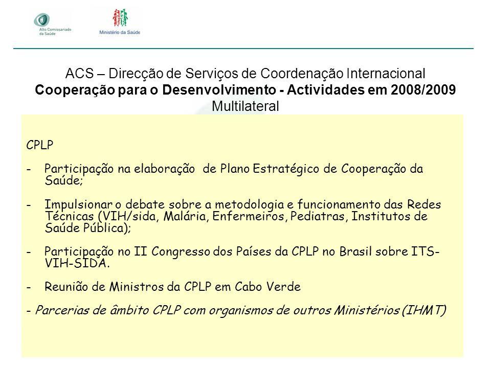 ACS – Direcção de Serviços de Coordenação Internacional Cooperação para o Desenvolvimento - Actividades em 2008/2009 Multilateral