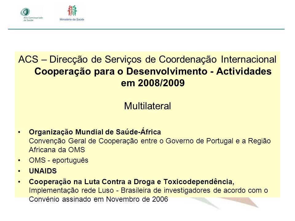 ACS – Direcção de Serviços de Coordenação Internacional Cooperação para o Desenvolvimento - Actividades em 2008/2009
