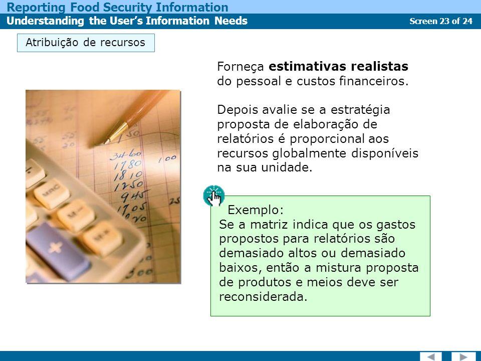 Forneça estimativas realistas do pessoal e custos financeiros.