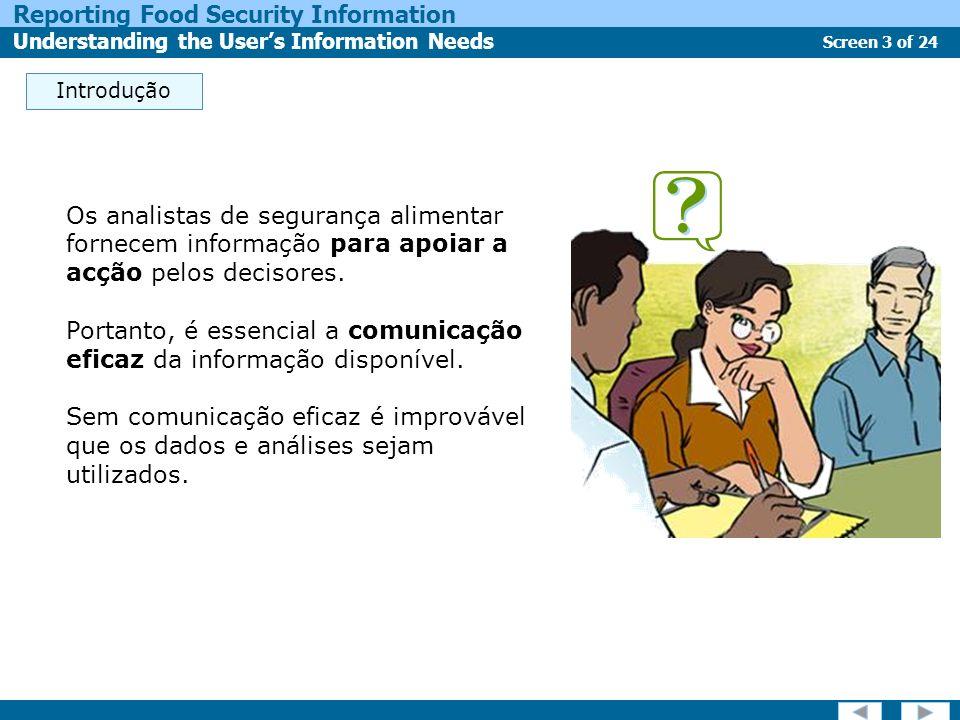 Portanto, é essencial a comunicação eficaz da informação disponível.