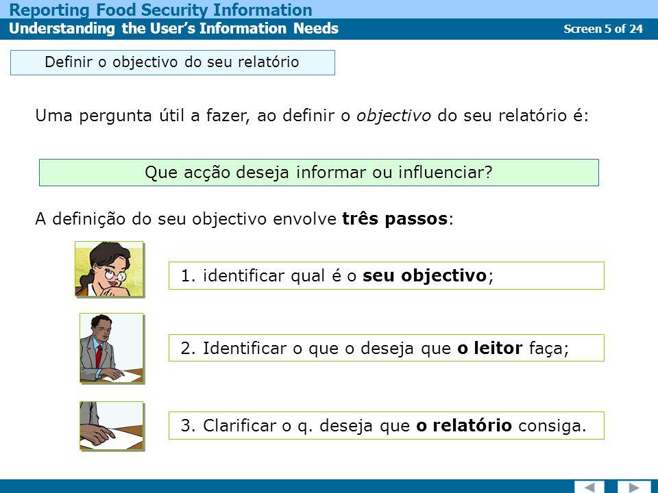 Uma pergunta útil a fazer, ao definir o objectivo do seu relatório é: