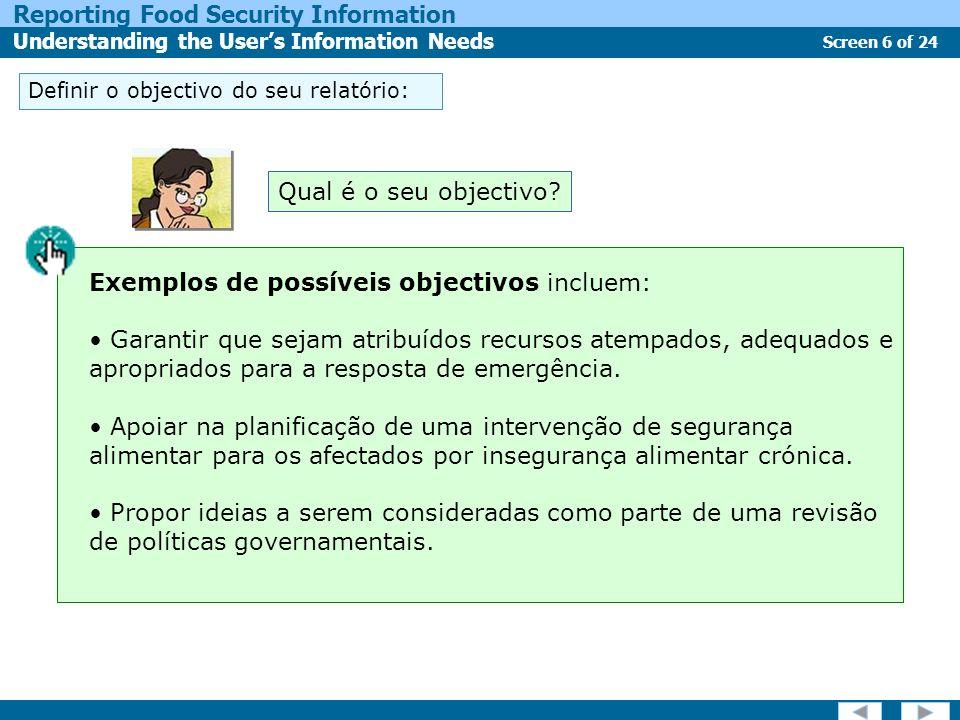 Exemplos de possíveis objectivos incluem: