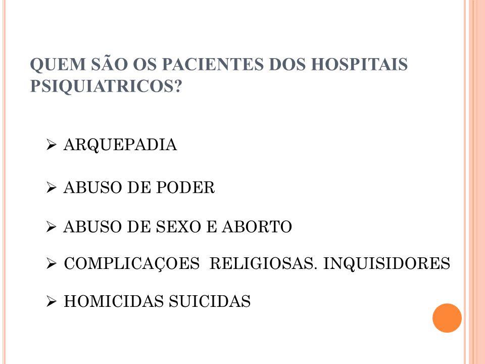 QUEM SÃO OS PACIENTES DOS HOSPITAIS PSIQUIATRICOS