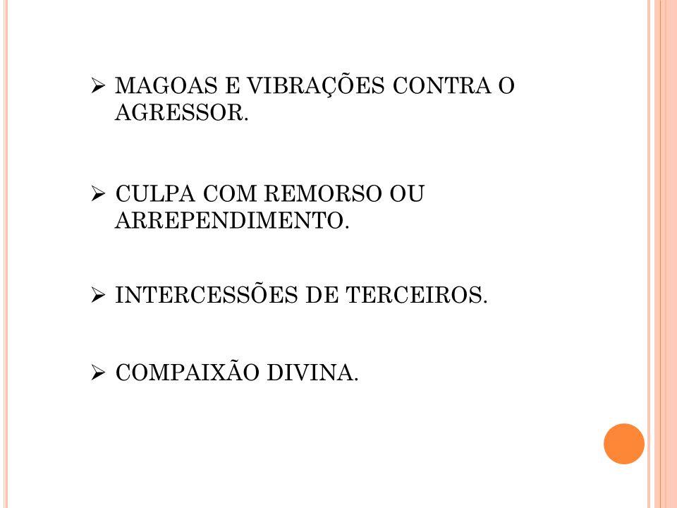 MAGOAS E VIBRAÇÕES CONTRA O AGRESSOR.