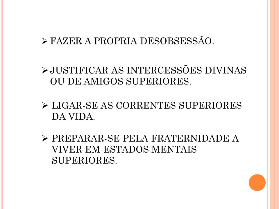 FAZER A PROPRIA DESOBSESSÃO.