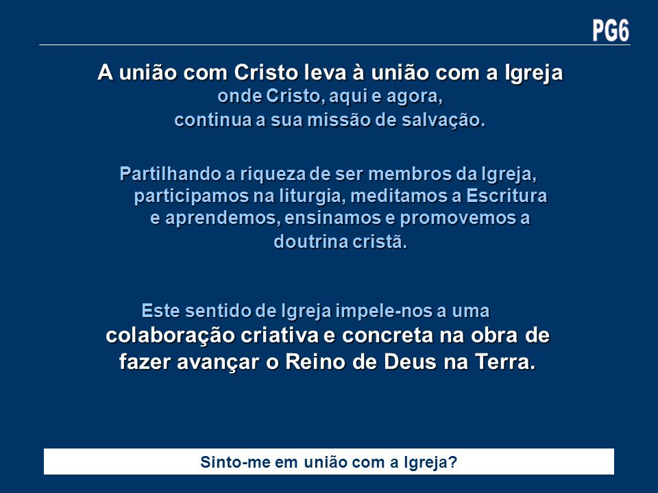 A união com Cristo leva à união com a Igreja