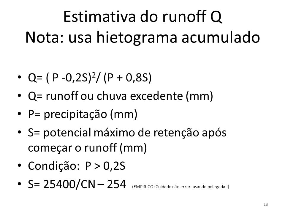 Estimativa do runoff Q Nota: usa hietograma acumulado