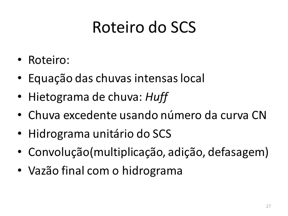 Roteiro do SCS Roteiro: Equação das chuvas intensas local