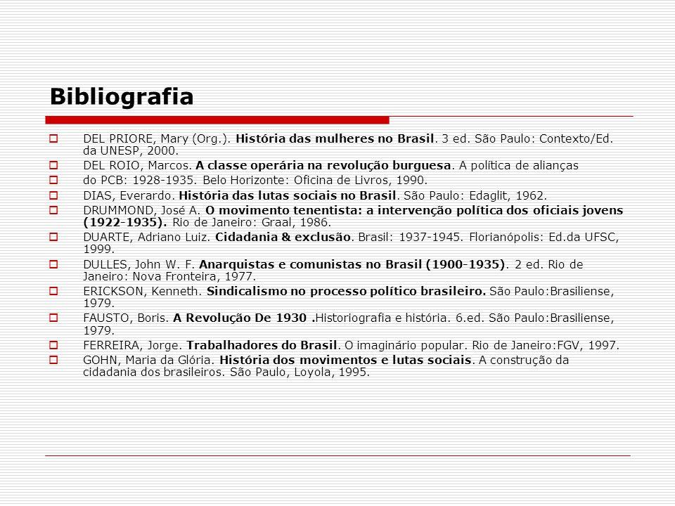 Bibliografia DEL PRIORE, Mary (Org.). História das mulheres no Brasil. 3 ed. São Paulo: Contexto/Ed. da UNESP, 2000.