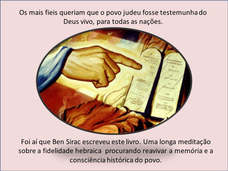 Os mais fieis queriam que o povo judeu fosse testemunha do Deus vivo, para todas as nações.