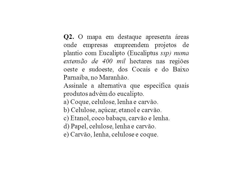 Q2. O mapa em destaque apresenta áreas onde empresas empreendem projetos de plantio com Eucalipto (Eucaliptus ssp) numa extensão de 400 mil hectares nas regiões oeste e sudoeste, dos Cocais e do Baixo Parnaíba, no Maranhão.