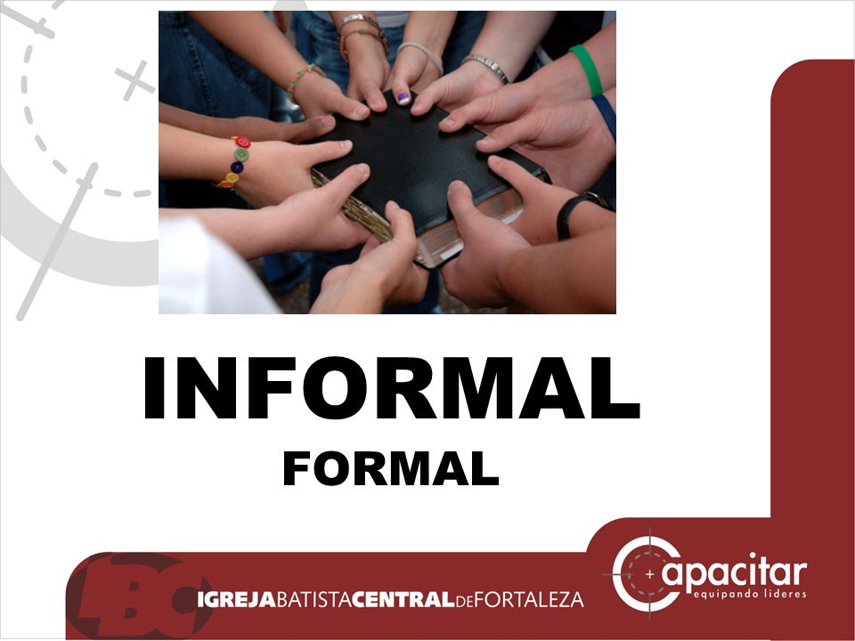 INFORMAL FORMAL