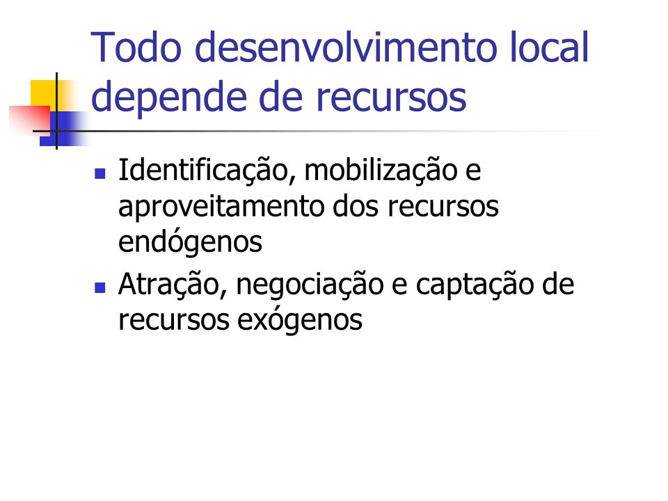 Todo desenvolvimento local depende de recursos