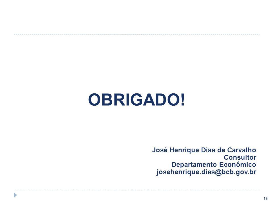 OBRIGADO! José Henrique Dias de Carvalho Consultor