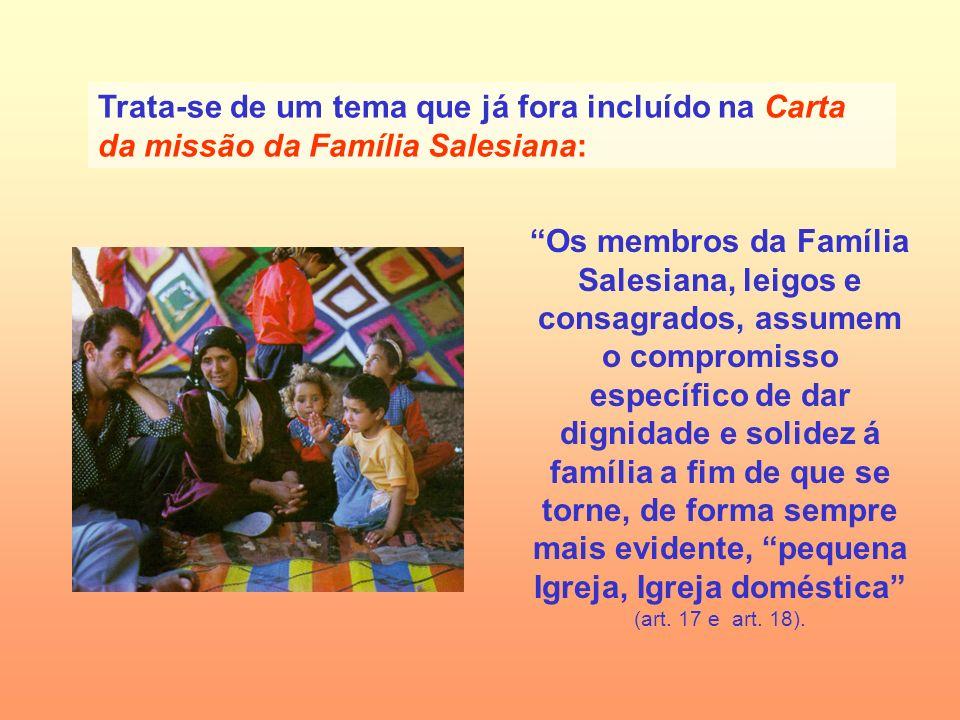 Trata-se de um tema que já fora incluído na Carta da missão da Família Salesiana: