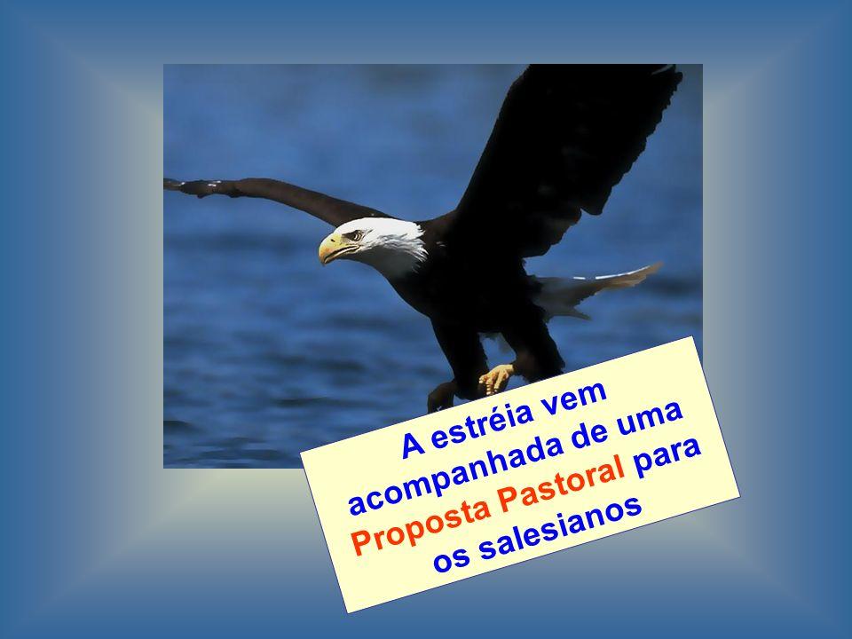 A estréia vem acompanhada de uma Proposta Pastoral para os salesianos