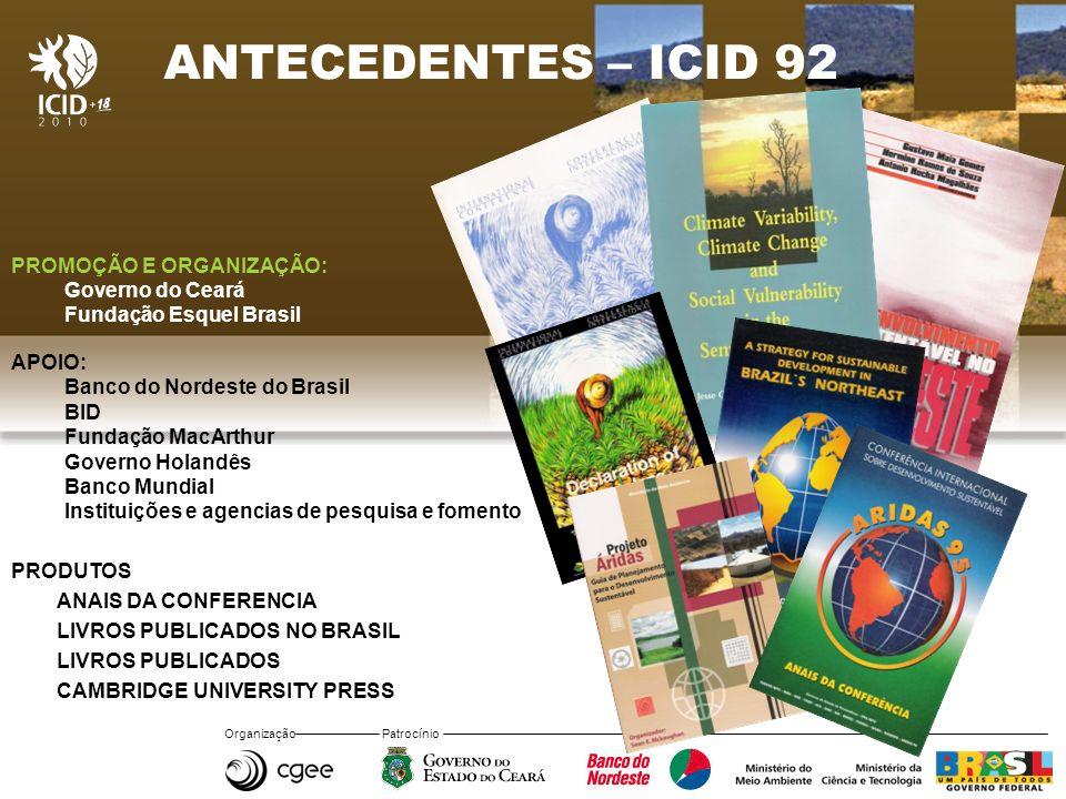 ANTECEDENTES – ICID 92 PROMOÇÃO E ORGANIZAÇÃO: Governo do Ceará