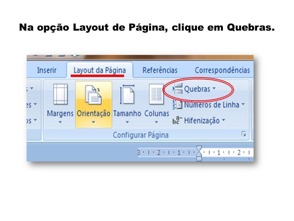Na opção Layout de Página, clique em Quebras.