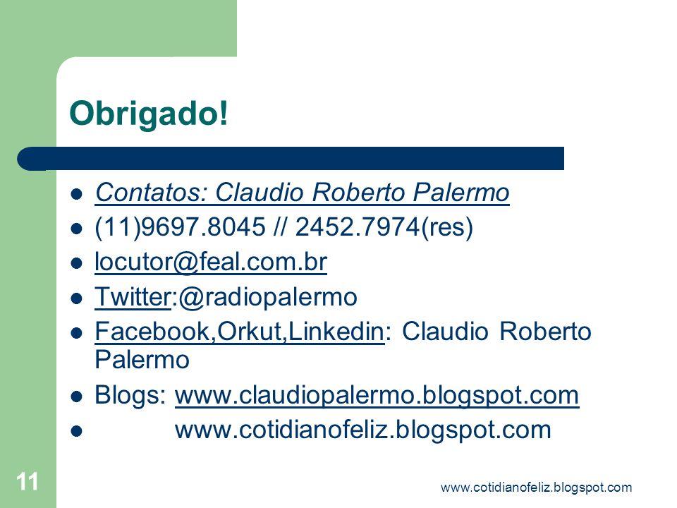 Obrigado! Contatos: Claudio Roberto Palermo
