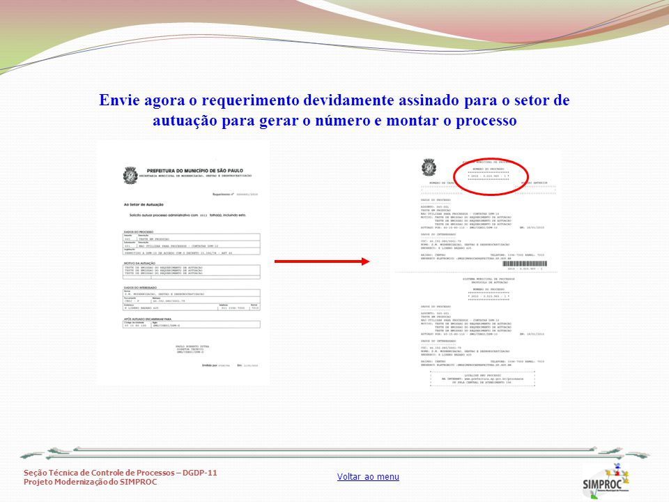 Envie agora o requerimento devidamente assinado para o setor de autuação para gerar o número e montar o processo