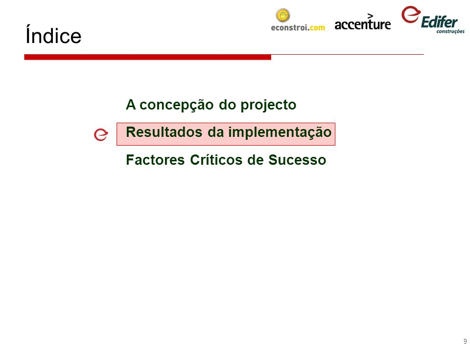 Índice A concepção do projecto Resultados da implementação