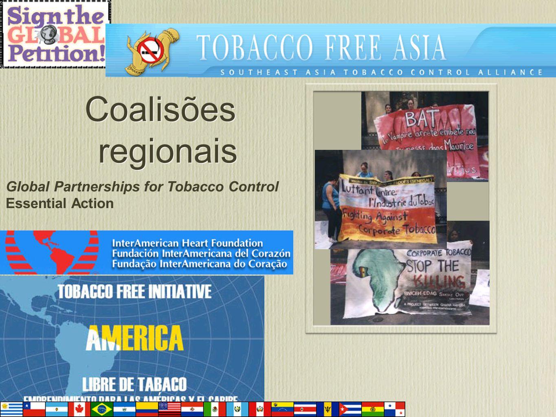 Coalisões regionais Global Partnerships for Tobacco Control Essential Action.