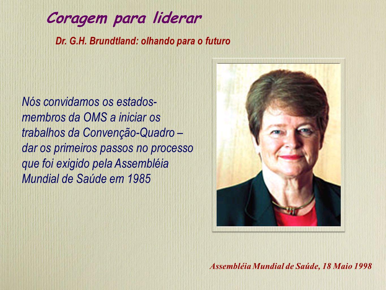 Coragem para liderar Dr. G.H. Brundtland: olhando para o futuro.