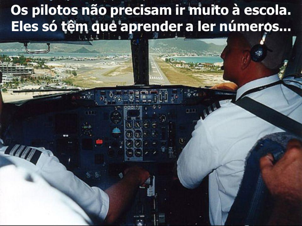 Os pilotos não precisam ir muito à escola