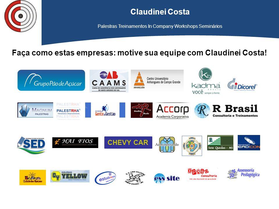 Faça como estas empresas: motive sua equipe com Claudinei Costa!