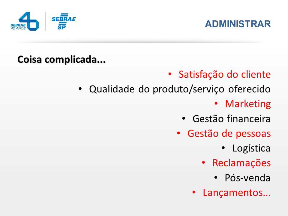 Qualidade do produto/serviço oferecido Marketing Gestão financeira