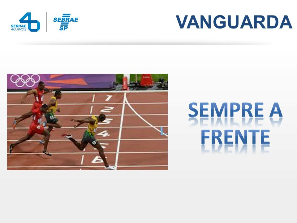 VANGUARDA SEMPRE A FRENTE