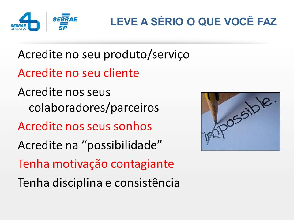Acredite no seu produto/serviço Acredite no seu cliente