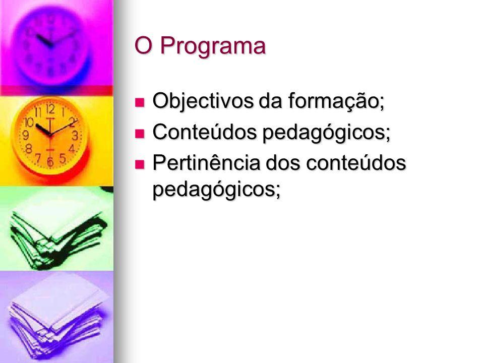 O Programa Objectivos da formação; Conteúdos pedagógicos;