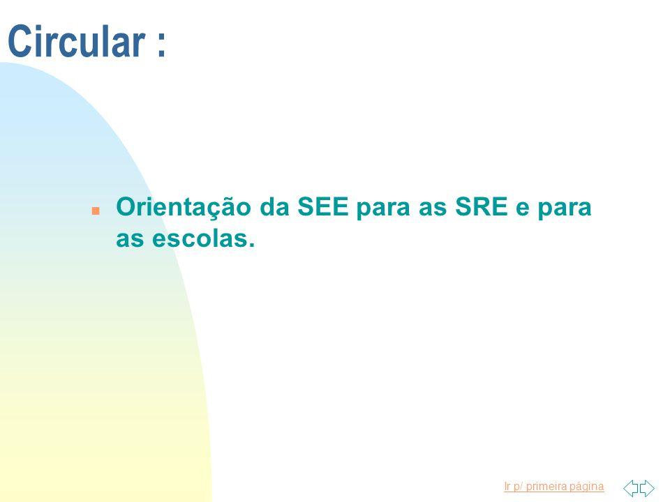 Circular : Orientação da SEE para as SRE e para as escolas.