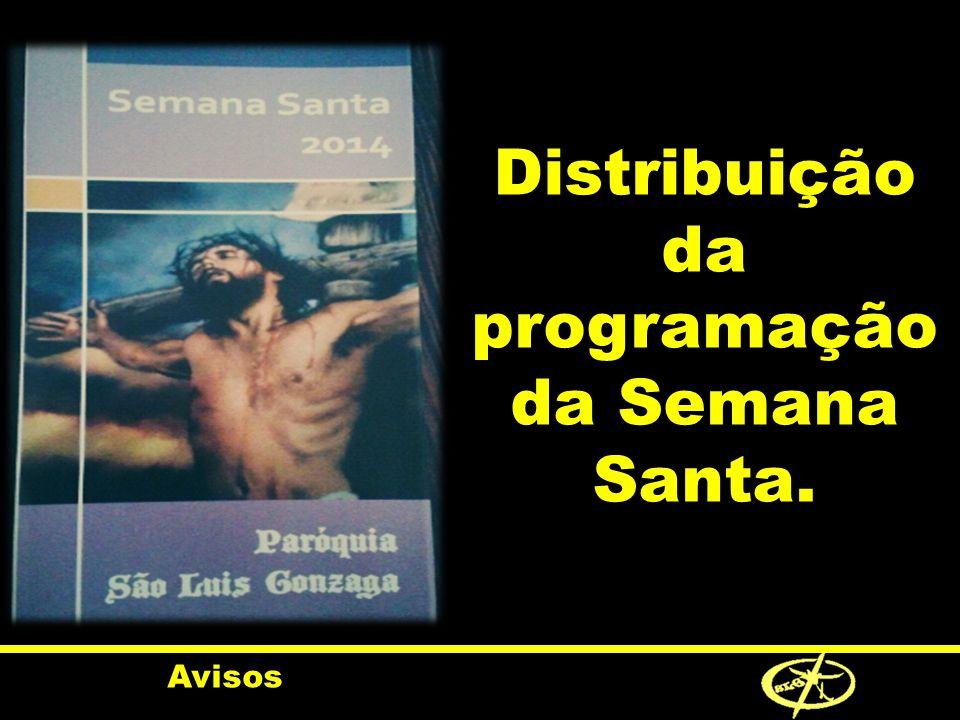 Distribuição da programação da Semana Santa.