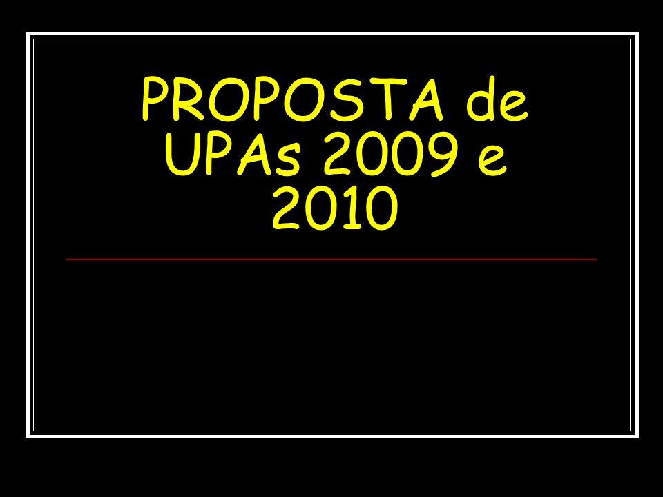 PROPOSTA de UPAs 2009 e 2010