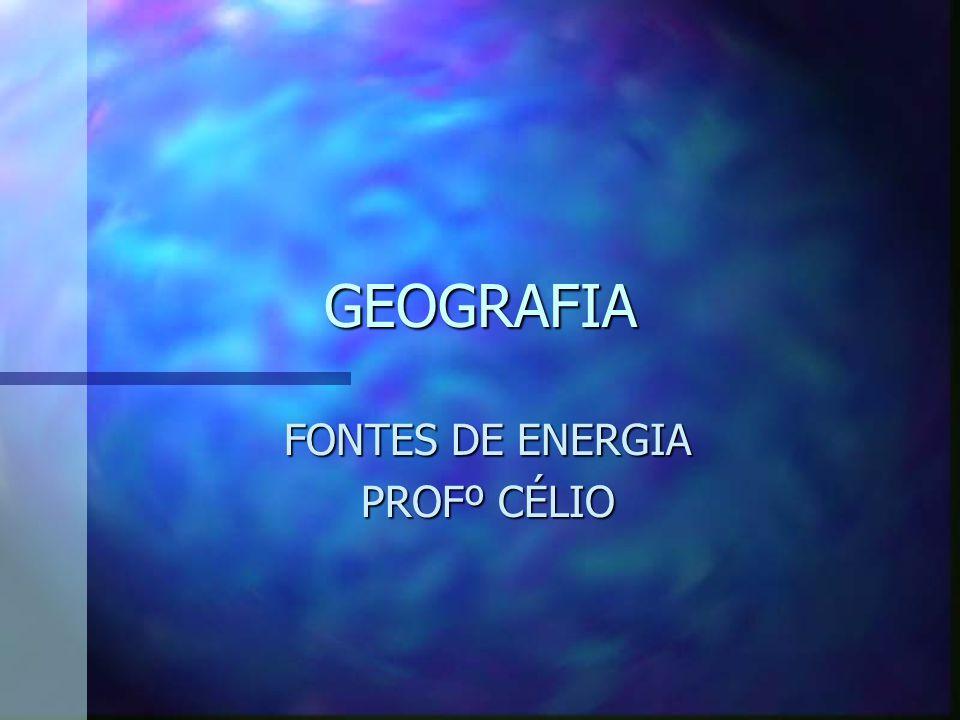 FONTES DE ENERGIA PROFº CÉLIO