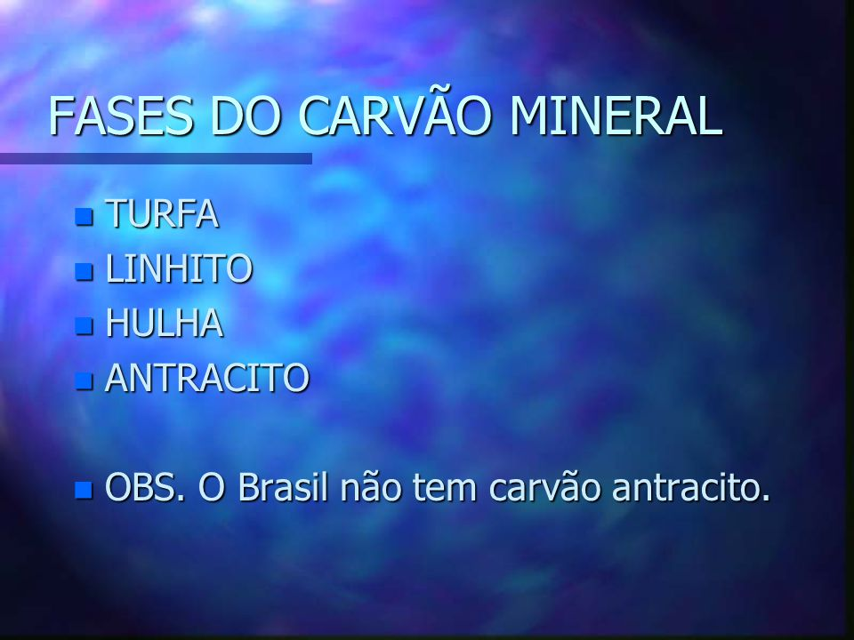 FASES DO CARVÃO MINERAL