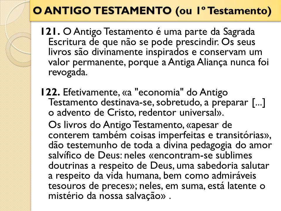 O ANTIGO TESTAMENTO (ou 1º Testamento)