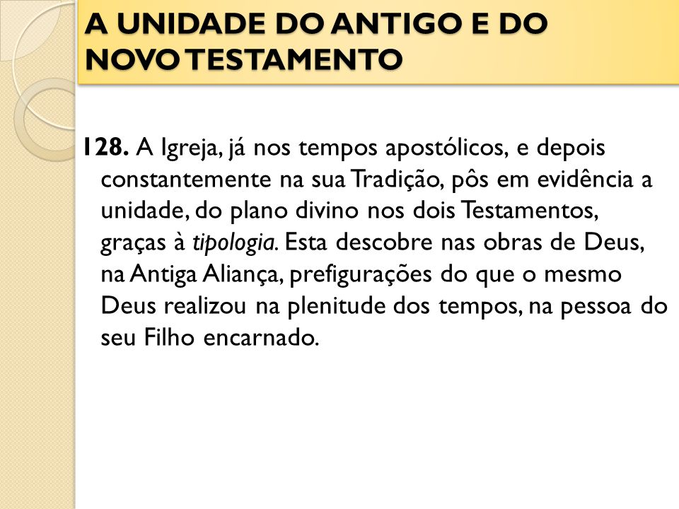 A UNIDADE DO ANTIGO E DO NOVO TESTAMENTO