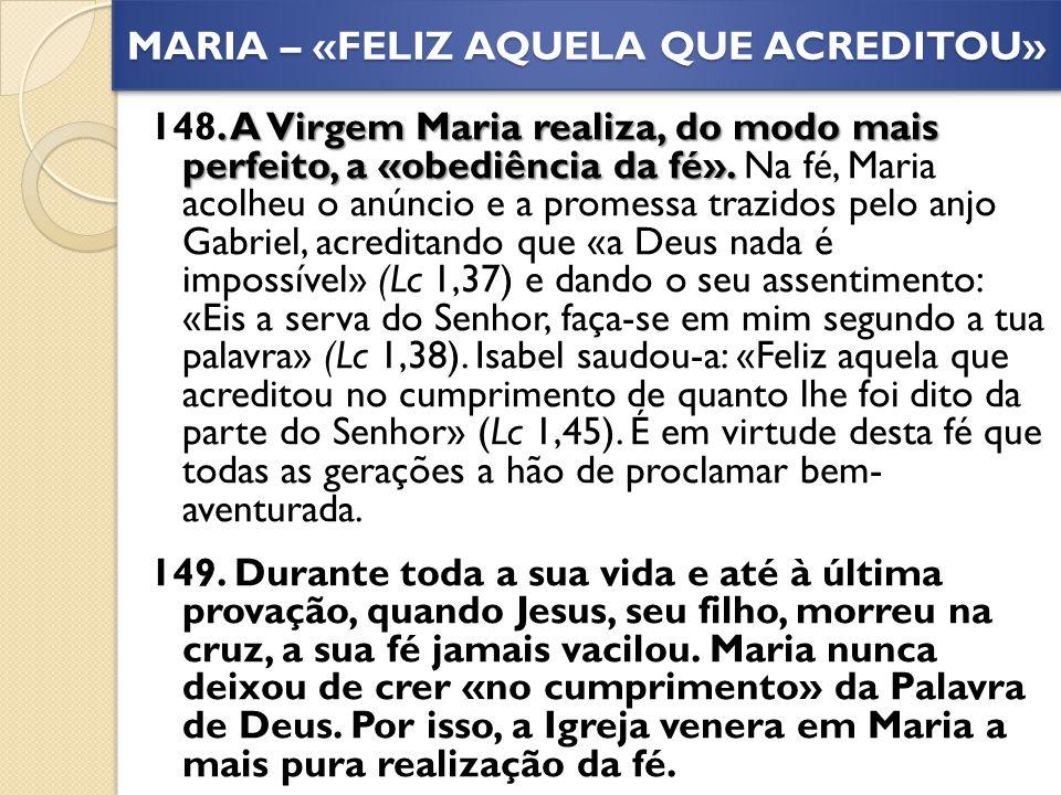 MARIA – «FELIZ AQUELA QUE ACREDITOU»