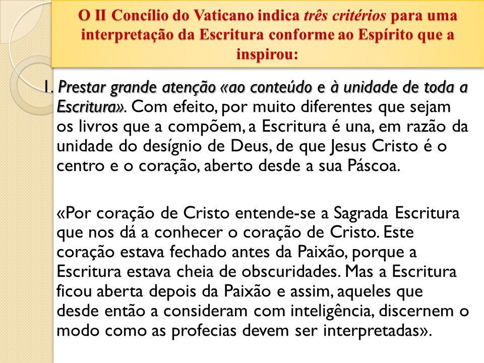 O II Concílio do Vaticano indica três critérios para uma interpretação da Escritura conforme ao Espírito que a inspirou: