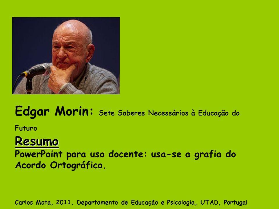 Edgar Morin: Sete Saberes Necessários à Educação do Futuro Resumo