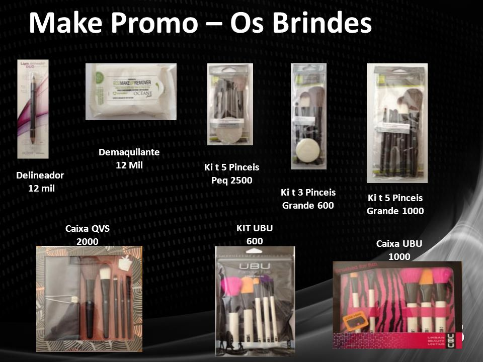Make Promo – Os Brindes Demaquilante 12 Mil Ki t 5 Pinceis Peq 2500